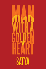 Man with a Golden Heart -  Satya