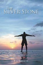The Silver Stone - P Barnett