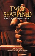 Twice Sharpened : The Two-Edged Sword - Marilyn Olson