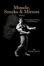 Muscle, Smoke & Mirrors : Volume II - Randy Roach