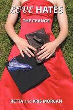 Love Hates : The Change - Retta Morgan