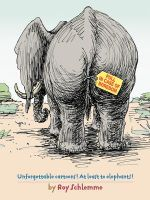 Pull in Case of Boredom : Unforgettable Cartoons! at Least to Elephants! - Roy Schlemme