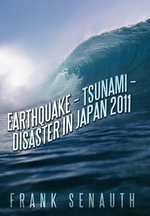 Earthquake - Tsunami - Disaster in Japan 2011 - Frank Senauth