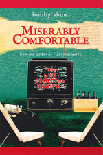 MISERABLY COMFORTABLE - bobby shue