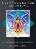 Manifestation Through Spiritual Power - Jerimiah Molfese