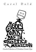 A Merry Heart Doeth Good Like a Medicine - Carol Dold