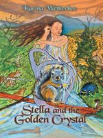 Stella and the Golden Crystal - Karina Wetherbee