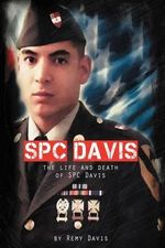 Spc Davis : The Life and Death of Spc Davis - Remy Davis