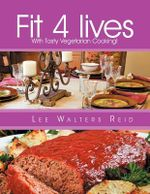 Fit 4 Lives : With Tasty Vegetarian Cooking! - Lee Walters Reid