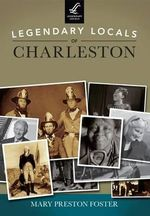 Legendary Locals of Charleston - Mary Preston Foster