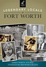 Legendary Locals of Fort Worth : Legendary Locals - Emily White Youree