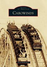 Carowinds : A Guide - Scott Rutherford