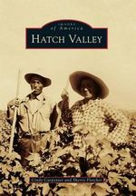 Hatch Valley : Images of America - Cindy Carpenter