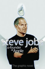 Steve Jobs : Co-Founder of Apple: Graphic Novel - C W Cooke