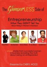 The Glamourless Side of Entrepreneurship - What They Didn't Tell You about Being a Woman in Business!