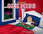 Goodnight Ole Miss - Courtney Solon Brown