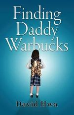 Finding Daddy Warbucks - David Hwa