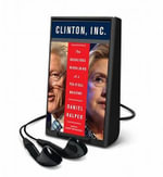 The Clinton, Inc. : The Audacious Rebuilding of a Political Machine - Daniel Halper