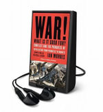 War! What Is It Good For? : Conflict and the Fate of Civilization from Primates to Robots - Ian Morris