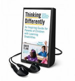 Thinking Differently : A Guide for Parents of Children with Learning Disabilities - David Flink