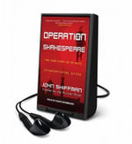 Operation Shakespeare : The True Story of an Elite International Sting - John Shiffman