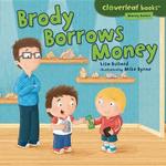Brody Borrows Money - Lisa Bullard