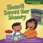Shanti Saves Her Money : Making Money Go Further - Lisa Bullard