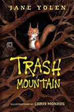 Trash Mountain : Fiction - Middle Grade - Jane Yolen
