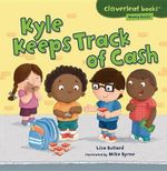 Kyle Keeps Track of Cash - Lisa Bullard