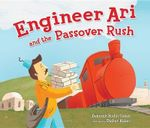 Engineer Ari and the Passover Rush : Passover - Deborah Cohen