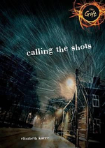 Calling the Shots - Elizabeth Karre