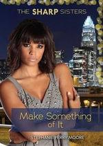 Make Something of It - Stephanie Perry Moore