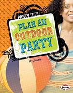 Plan an Outdoor Party - Eric Braun