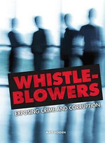 Whistle-Blowers : Exposing Crime and Corruption - Matt Doeden