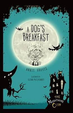 #1 a Dog's Breakfast : Nightmare Club - Annie Graves