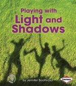 Playing with Light and Shadows - Jennifer Boothroyd