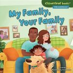 My Family, Your Family : Cloverleaf Books: Alike and Different - Lisa Bullard