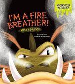I'm a Fire Breather! : Meet a Dragon - Shannon Knudsen