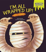 I'm All Wrapped Up! : Meet a Mummy - Shannon Knudsen