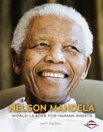 Nelson Mandela : World Leader for Human Rights - Matt Doeden