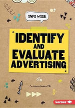 Identify and Evaluate Advertising : Info Wise - Valerie Bodden