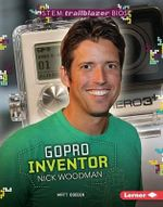 Gopro Inventor Nick Woodman : Stem Trailblazer Bios - Matt Doeden