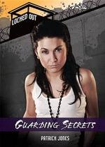 Guarding Secrets : Locked Out - Patrick Jones