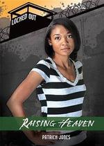 Raising Heaven : Locked Out - Patrick Jones
