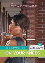 #2 on Your Knees : Swoop List - Stephanie Perry Moore