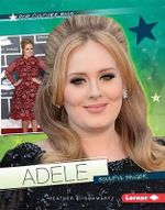 Adele : Soulful Singer - Heather E Schwartz