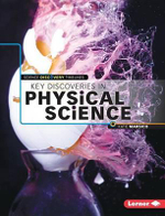 Key Discoveries in Physical Science : Science Discovery Timelines - Katie Marsico