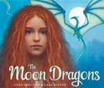 The Moon Dragons : Andersen Press Picture Books (Hardcover) - Dyan Sheldon