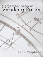 Competitor Analysis : Working Paper - Jacob Varghese