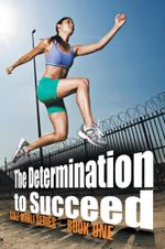 The Determination to Succeed : GOLE MIMLI SERIES - BOOK ONE - Kwaku Boateng